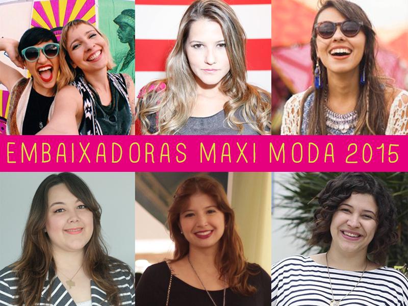 embaixadoras maxi moda 2015